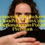 Mengenal Apa itu Kuota CloudMAX
