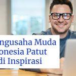 Pengusaha Muda Indonesia Patut Jadi Inspirasi